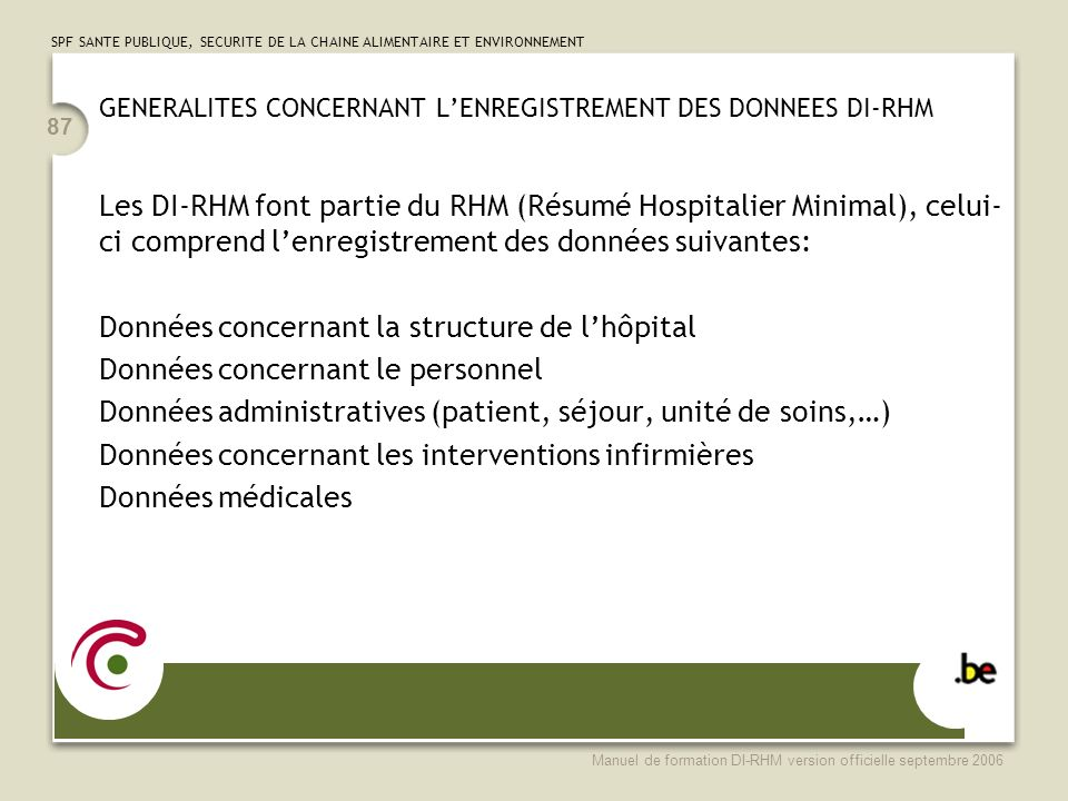 GENERALITES CONCERNANT L'ENREGISTREMENT DES DONNEES DI-RHM