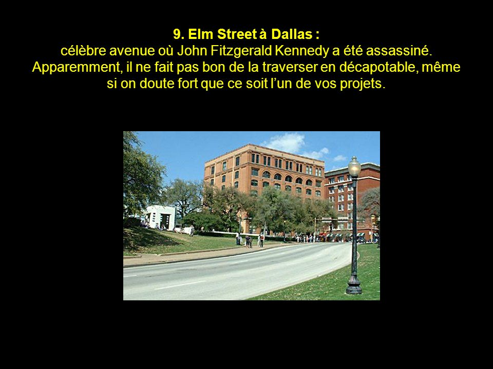 9. Elm Street à Dallas : célèbre avenue où John Fitzgerald Kennedy a été assassiné.