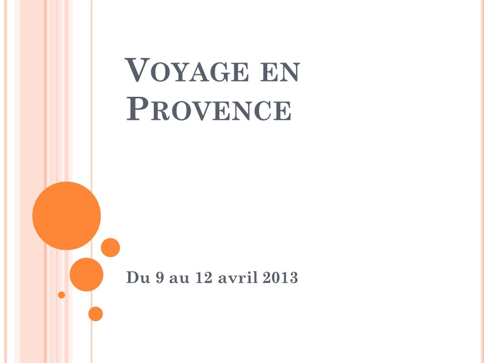 Voyage en Provence Du 9 au 12 avril 2013