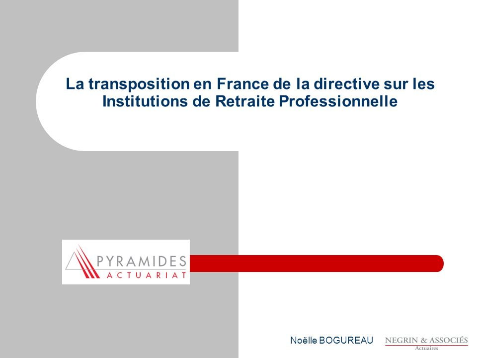 La transposition en France de la directive sur les Institutions de Retraite Professionnelle