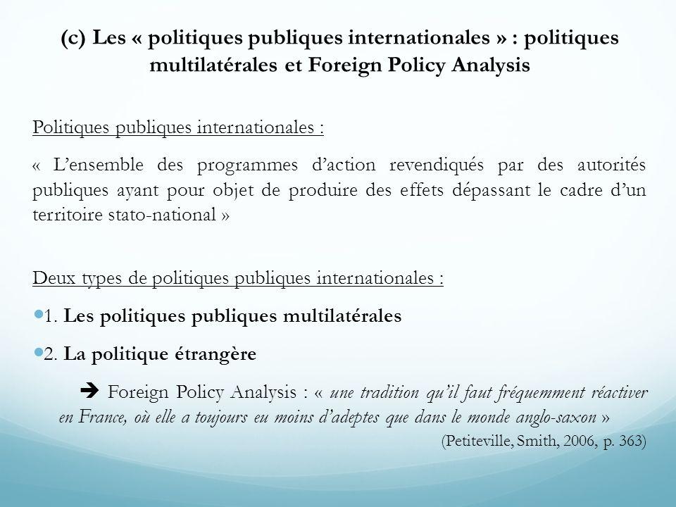 (c) Les « politiques publiques internationales » : politiques multilatérales et Foreign Policy Analysis