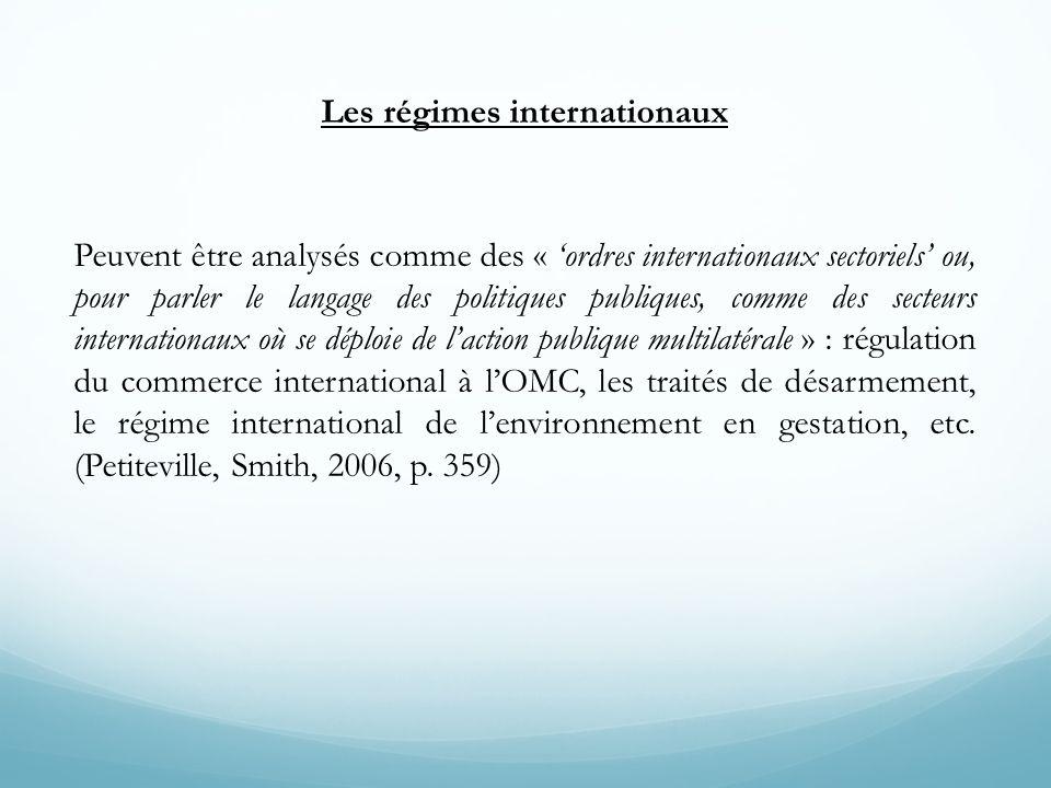 Les régimes internationaux Peuvent être analysés comme des « 'ordres internationaux sectoriels' ou, pour parler le langage des politiques publiques, comme des secteurs internationaux où se déploie de l'action publique multilatérale » : régulation du commerce international à l'OMC, les traités de désarmement, le régime international de l'environnement en gestation, etc.