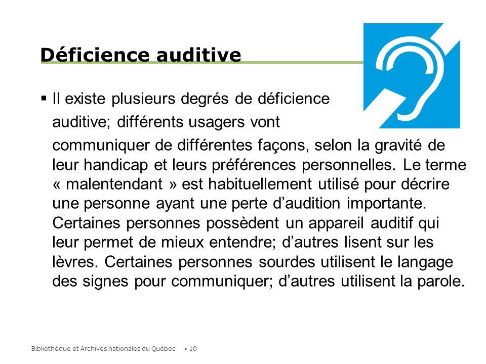 Déficience auditive Il existe plusieurs degrés de déficience