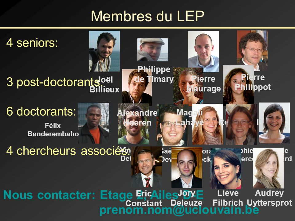 Membres du LEP 4 seniors: 3 post-doctorants: 6 doctorants: