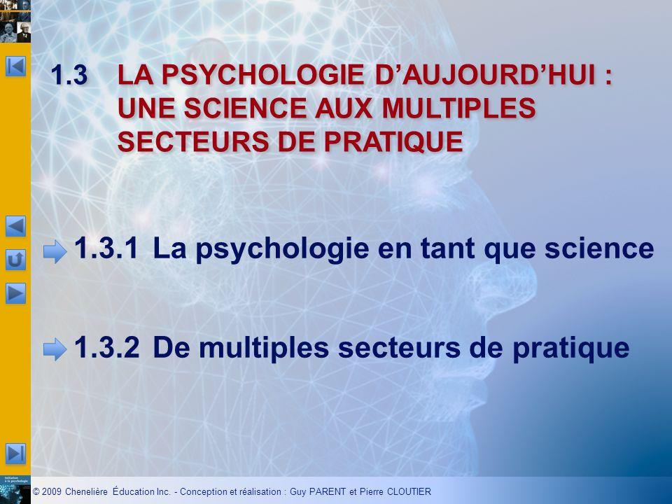 1.3 LA PSYCHOLOGIE D'AUJOURD'HUI : UNE SCIENCE AUX MULTIPLES SECTEURS DE PRATIQUE