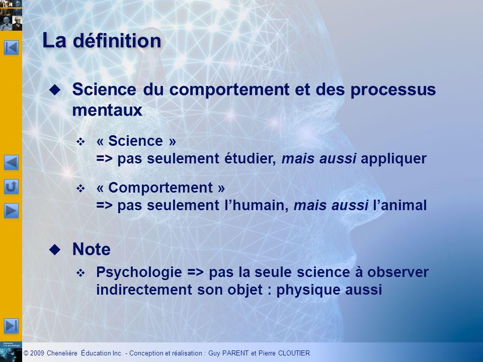 La définition Science du comportement et des processus mentaux Note