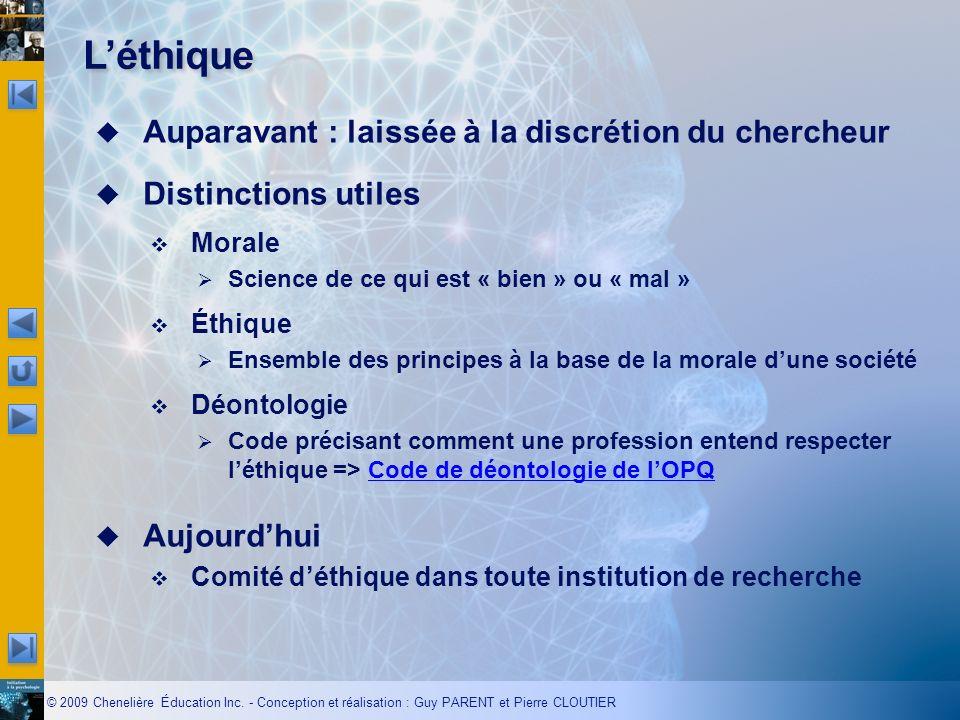 L'éthique Auparavant : laissée à la discrétion du chercheur