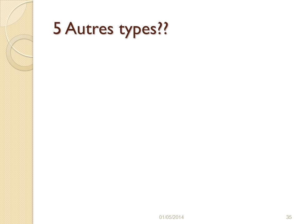 5 Autres types 30/03/2017 30/03/2017 35 35