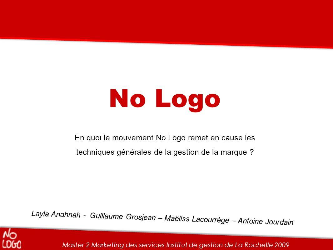 No Logo En quoi le mouvement No Logo remet en cause les techniques générales de la gestion de la marque