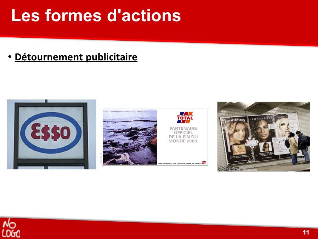 Les formes d actions • Détournement publicitaire