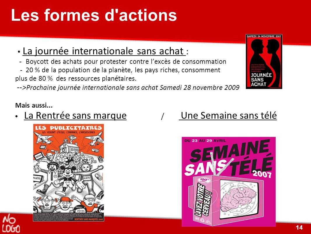 Les formes d actions • La journée internationale sans achat :