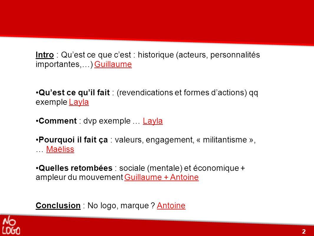 Intro : Qu'est ce que c'est : historique (acteurs, personnalités importantes,…) Guillaume.