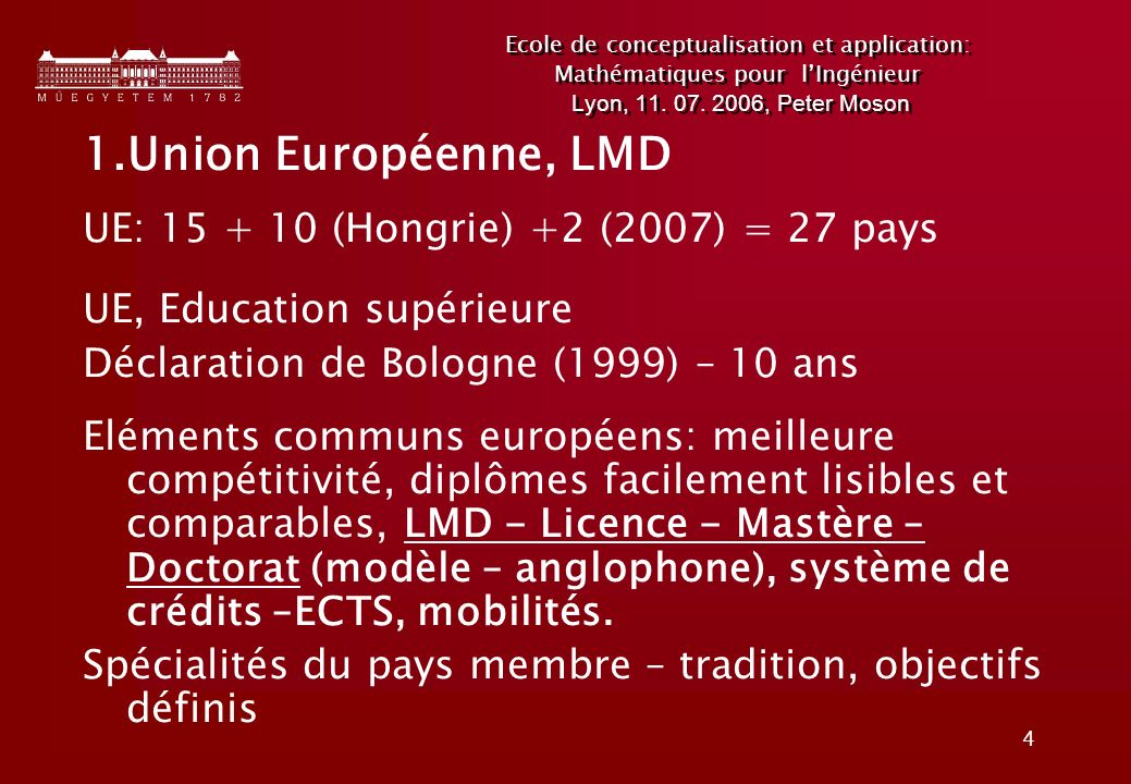 Union Européenne, LMD UE: 15 + 10 (Hongrie) +2 (2007) = 27 pays