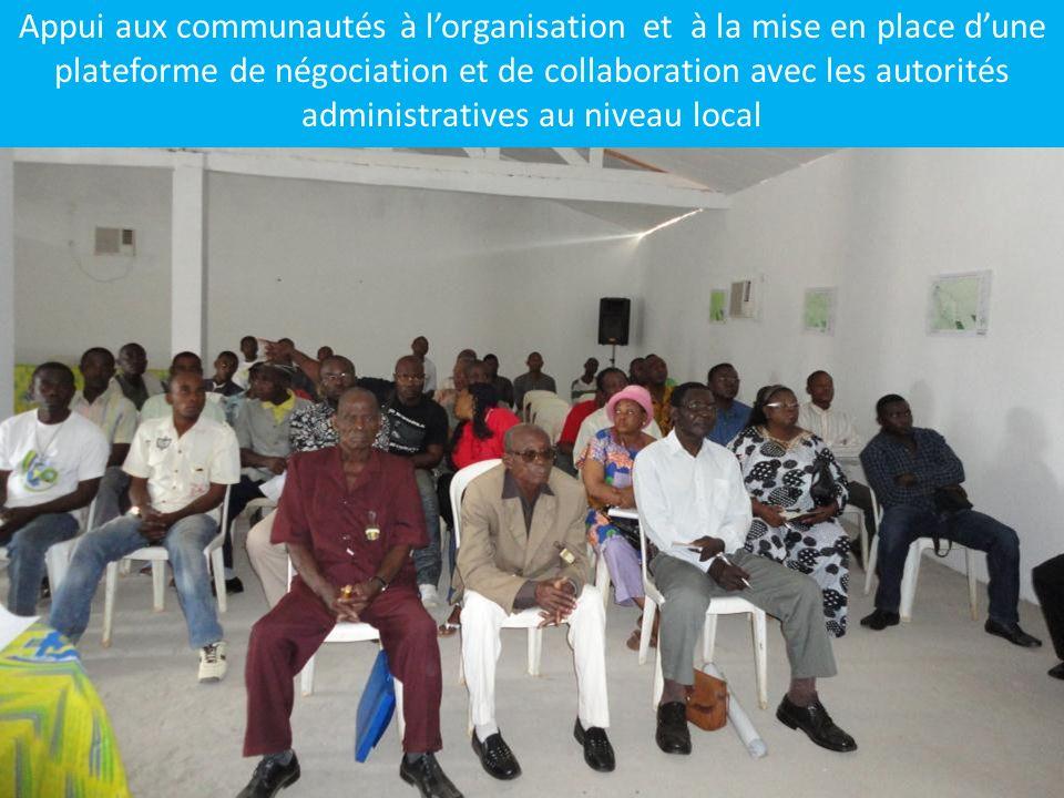 Appui aux communautés à l'organisation et à la mise en place d'une plateforme de négociation et de collaboration avec les autorités administratives au niveau local