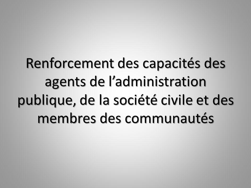 Renforcement des capacités des agents de l'administration publique, de la société civile et des membres des communautés