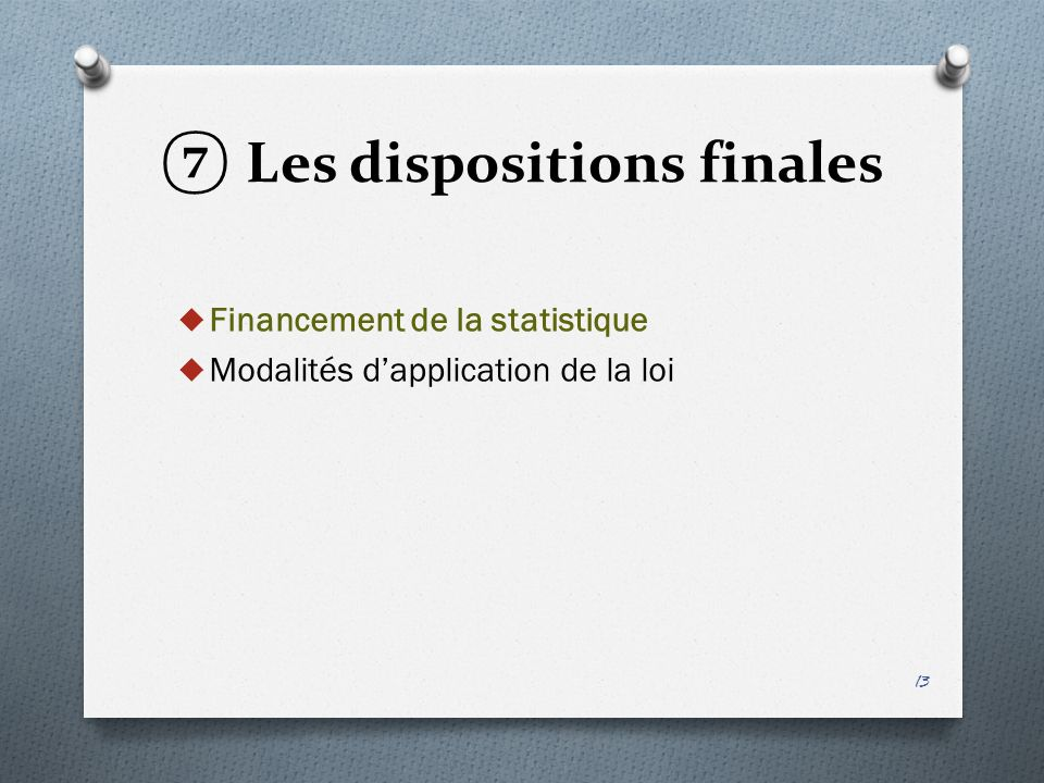Les dispositions finales