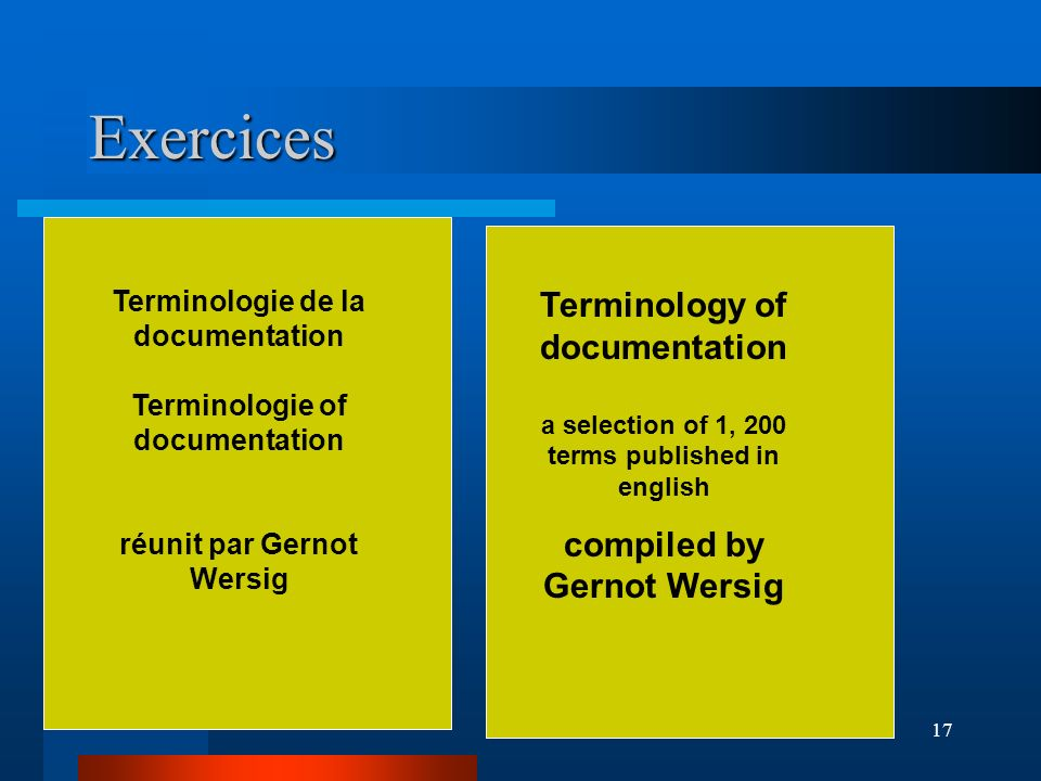 Exercices Terminologie de la documentation. Terminologie of documentation. réunit par Gernot Wersig.