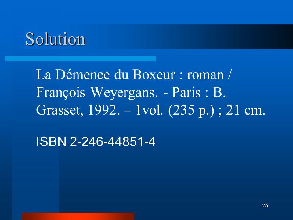 Solution La Démence du Boxeur : roman / François Weyergans.