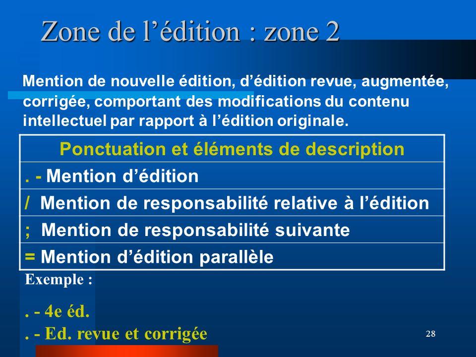 Zone de l'édition : zone 2