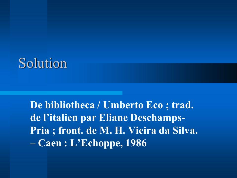 Solution De bibliotheca / Umberto Eco ; trad. de l'italien par Eliane Deschamps-Pria ; front.