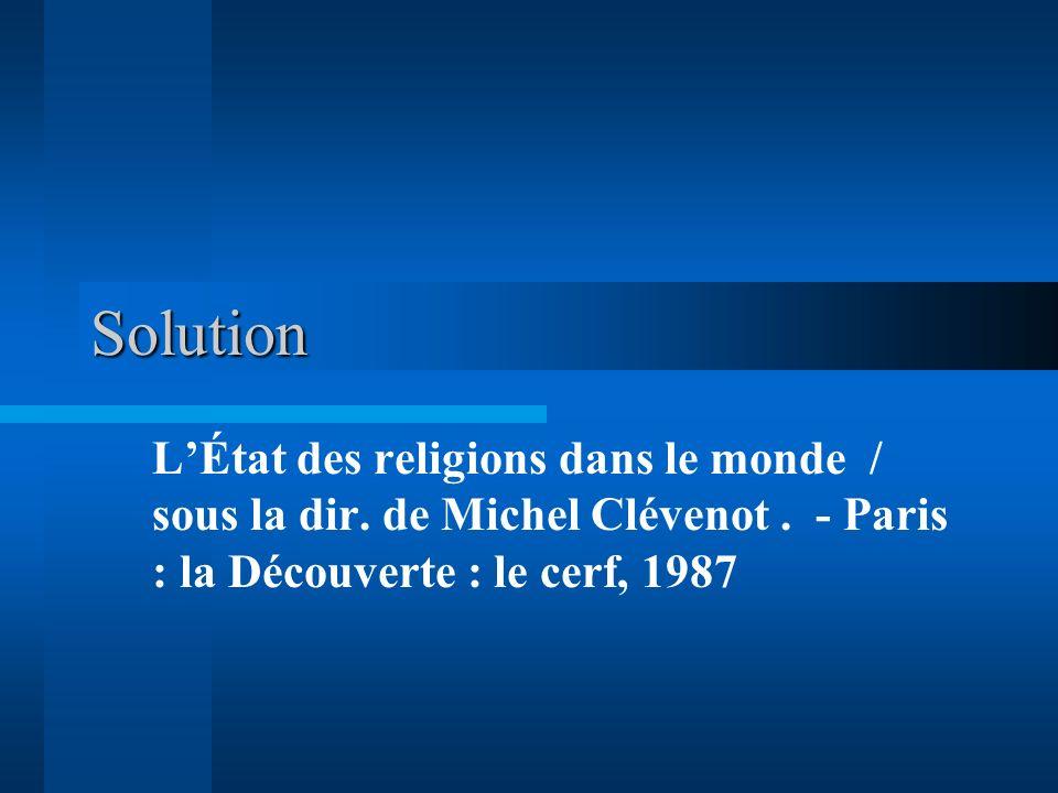 Solution L'État des religions dans le monde / sous la dir.