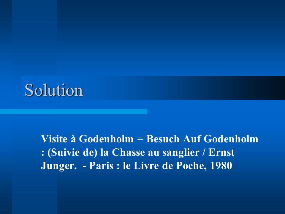 Solution Visite à Godenholm = Besuch Auf Godenholm : (Suivie de) la Chasse au sanglier / Ernst Junger.