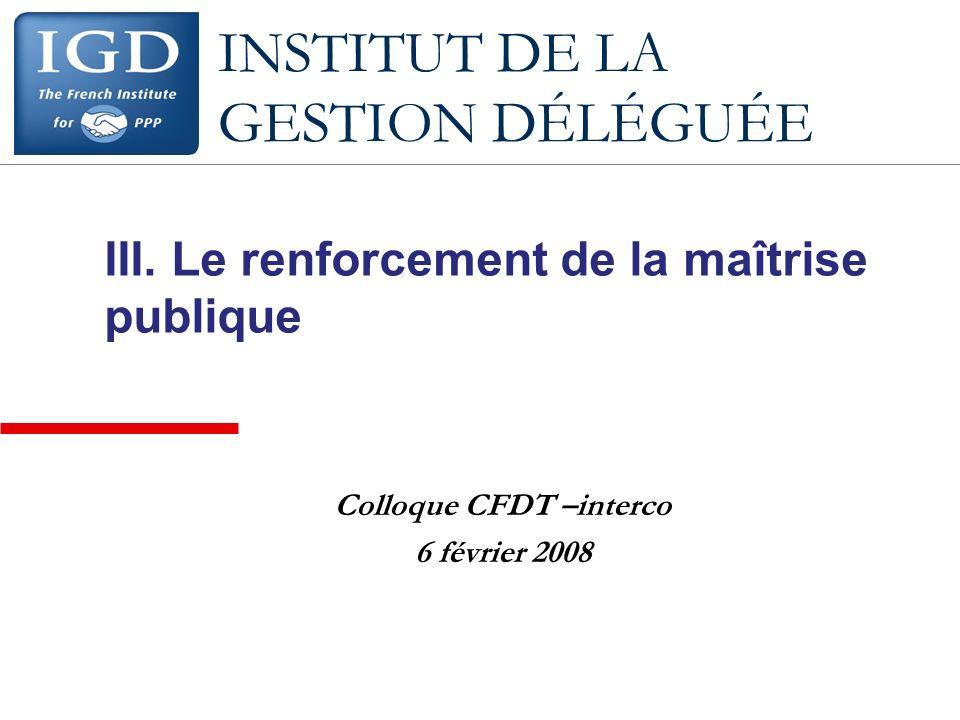 III. Le renforcement de la maîtrise publique