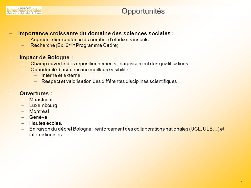 Opportunités Importance croissante du domaine des sciences sociales :