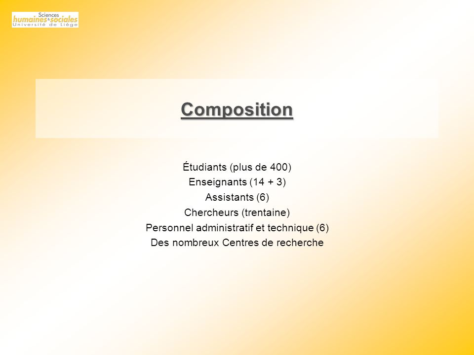 Composition Étudiants (plus de 400) Enseignants (14 + 3)