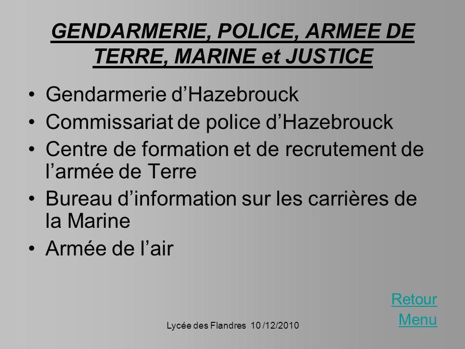 GENDARMERIE, POLICE, ARMEE DE TERRE, MARINE et JUSTICE