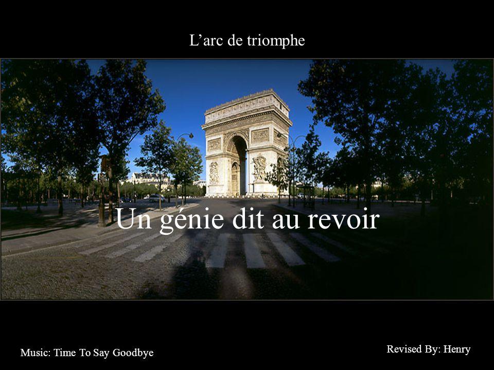 Un génie dit au revoir L'arc de triomphe Revised By: Henry