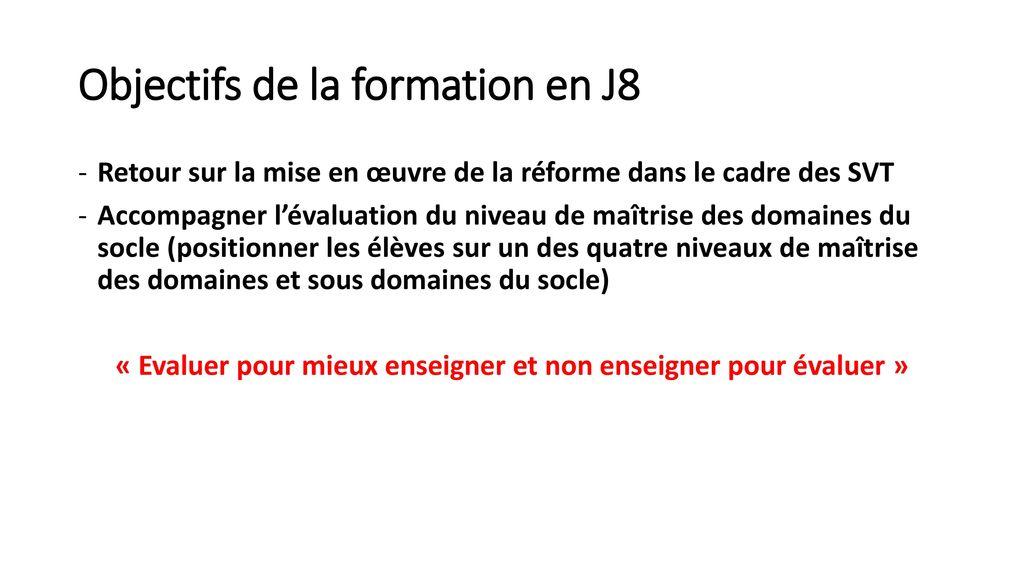Objectifs de la formation en J8