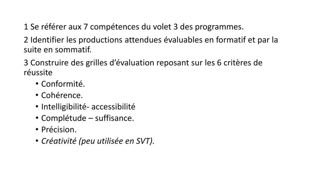 1 Se référer aux 7 compétences du volet 3 des programmes.