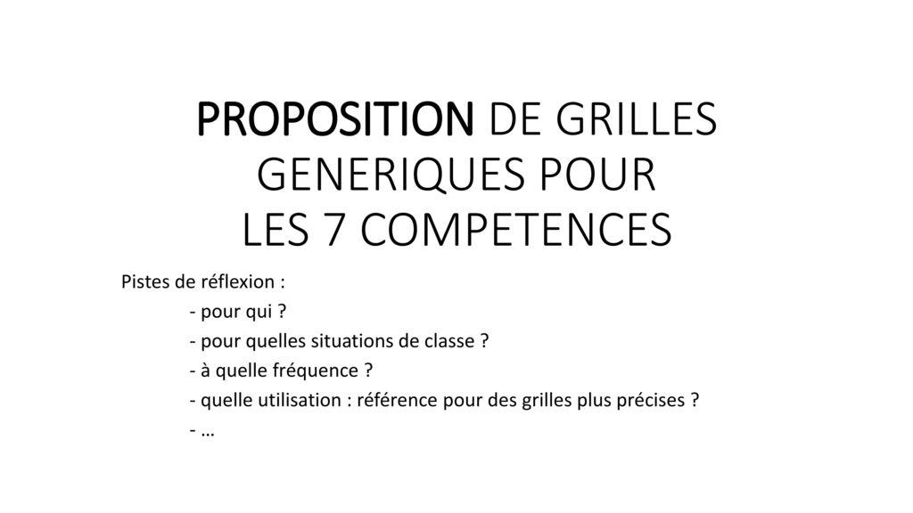 PROPOSITION DE GRILLES GENERIQUES POUR LES 7 COMPETENCES