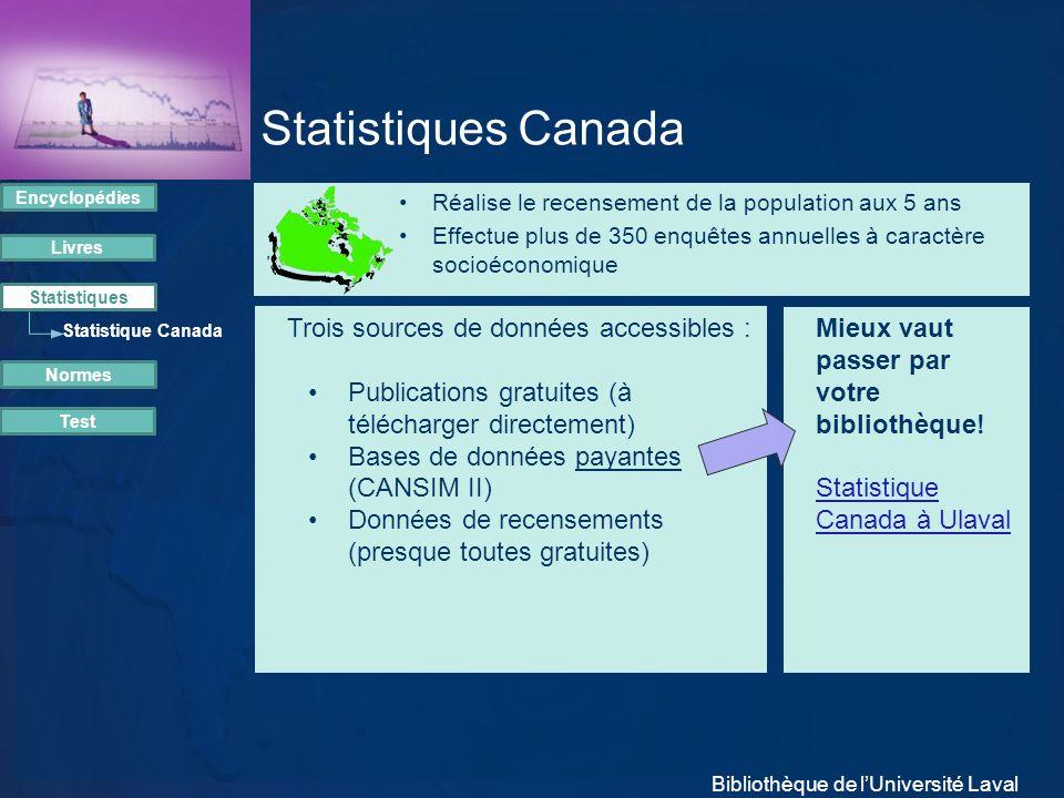 Statistiques Canada Trois sources de données accessibles :
