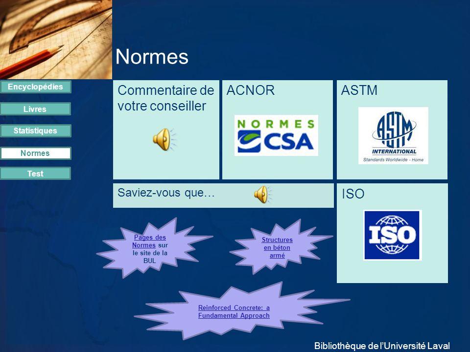 Normes Commentaire de votre conseiller ACNOR ASTM ISO Saviez-vous que…