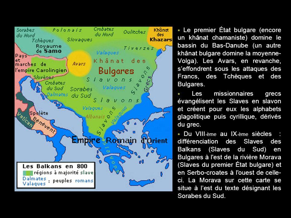 * Le premier État bulgare (encore un khânat chamaniste) domine le bassin du Bas-Danube (un autre khânat bulgare domine la moyenne-Volga). Les Avars, en revanche, s'effondrent sous les attaques des Francs, des Tchèques et des Bulgares.