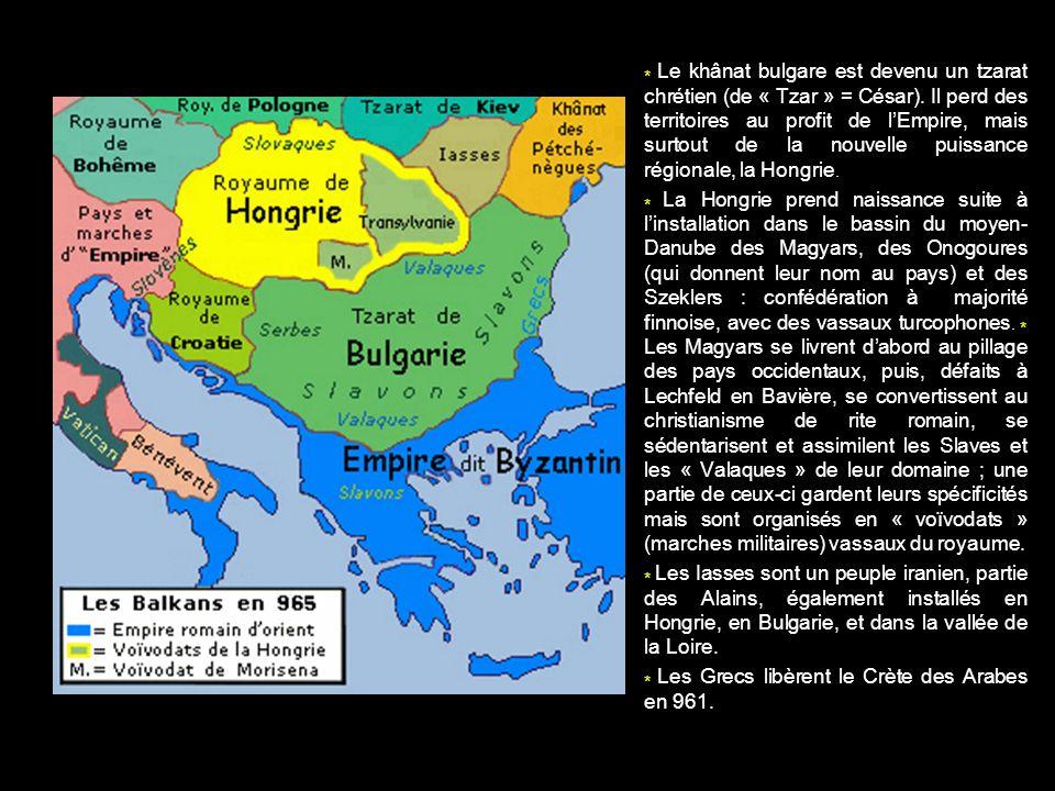 Le khânat bulgare est devenu un tzarat chrétien (de « Tzar » = César)
