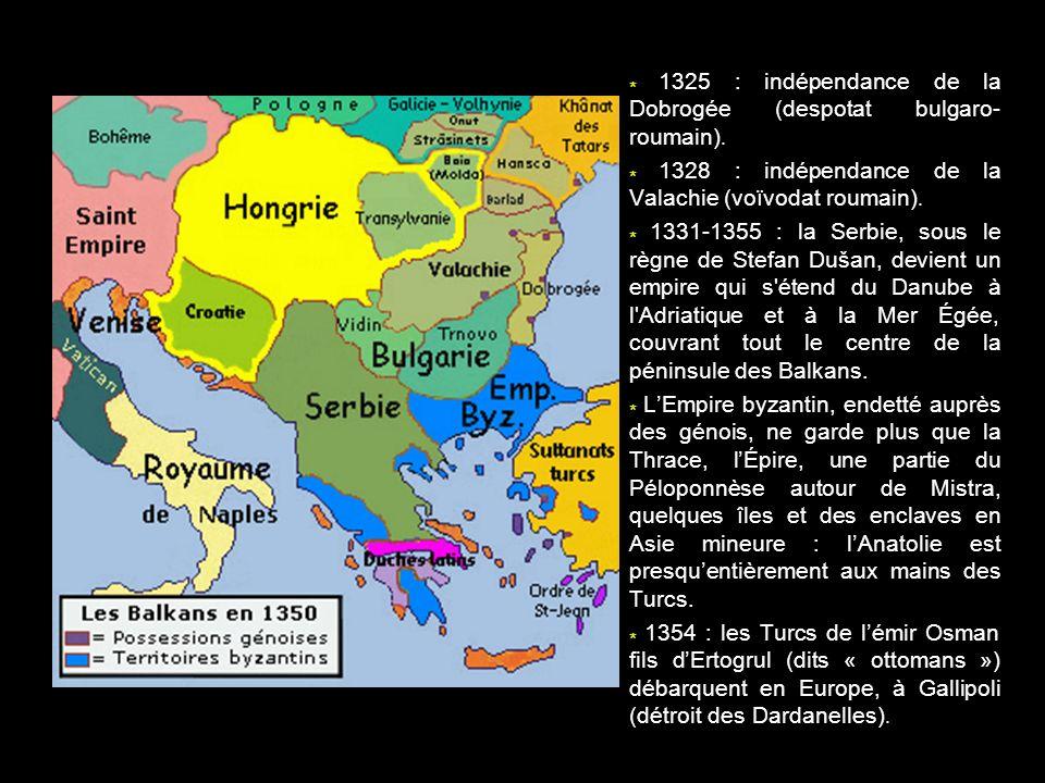 * 1325 : indépendance de la Dobrogée (despotat bulgaro-roumain).