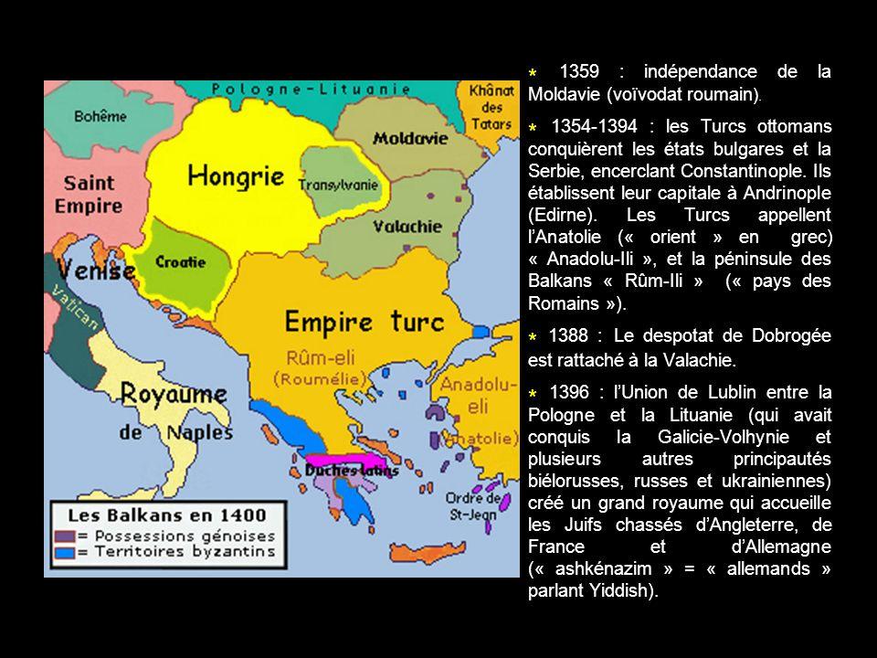 * 1359 : indépendance de la Moldavie (voïvodat roumain).