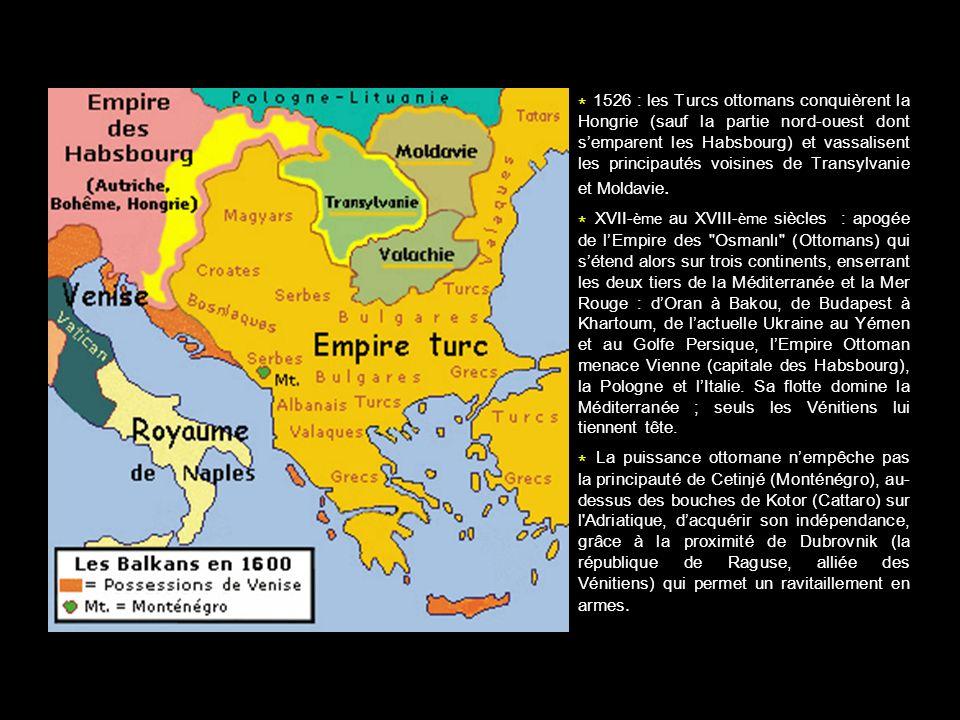 * 1526 : les Turcs ottomans conquièrent la Hongrie (sauf la partie nord-ouest dont s'emparent les Habsbourg) et vassalisent les principautés voisines de Transylvanie et Moldavie.