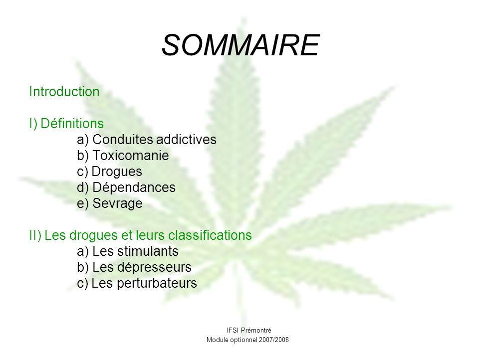 SOMMAIRE Introduction I) Définitions a) Conduites addictives