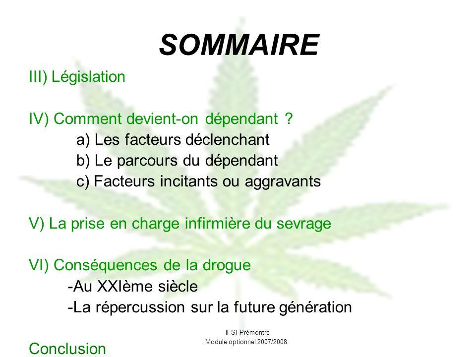 SOMMAIRE III) Législation IV) Comment devient-on dépendant