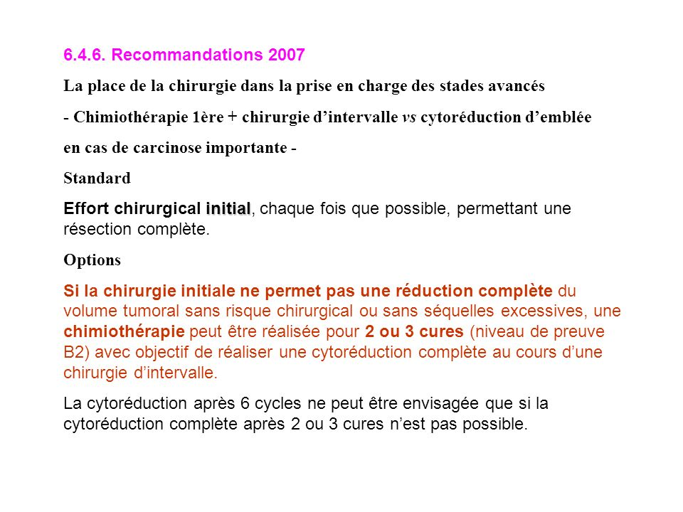 6.4.6. Recommandations 2007 La place de la chirurgie dans la prise en charge des stades avancés.