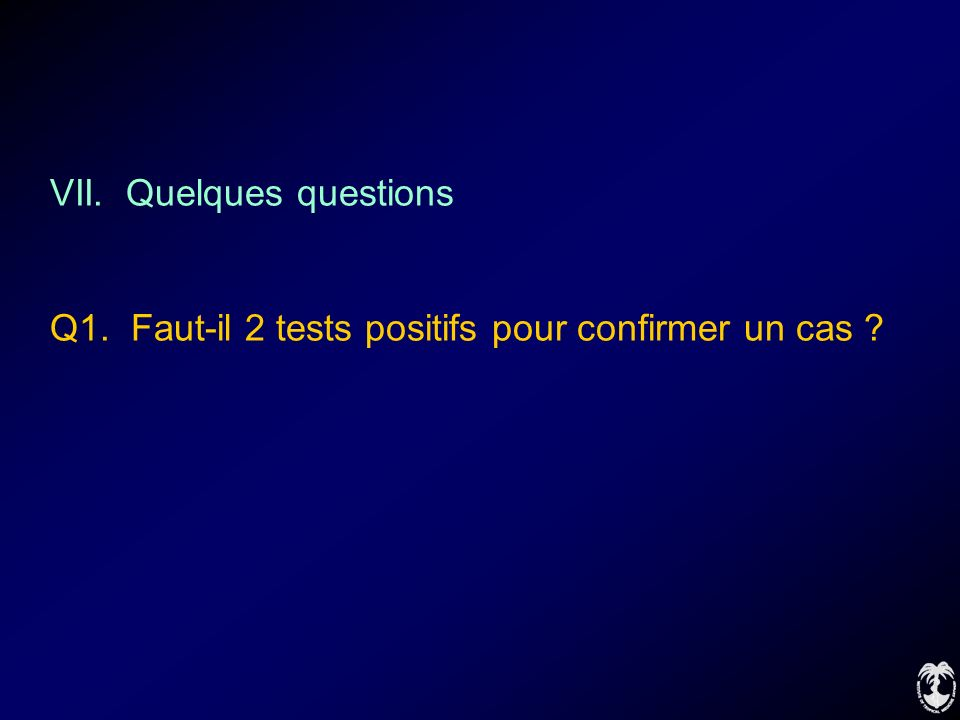 VII. Quelques questions Q1