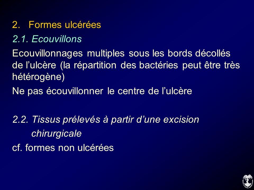 2. Formes ulcérées 2.1. Ecouvillons.