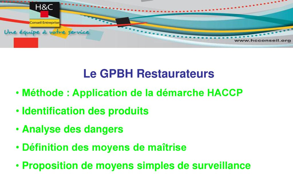Le GPBH Restaurateurs • Méthode : Application de la démarche HACCP