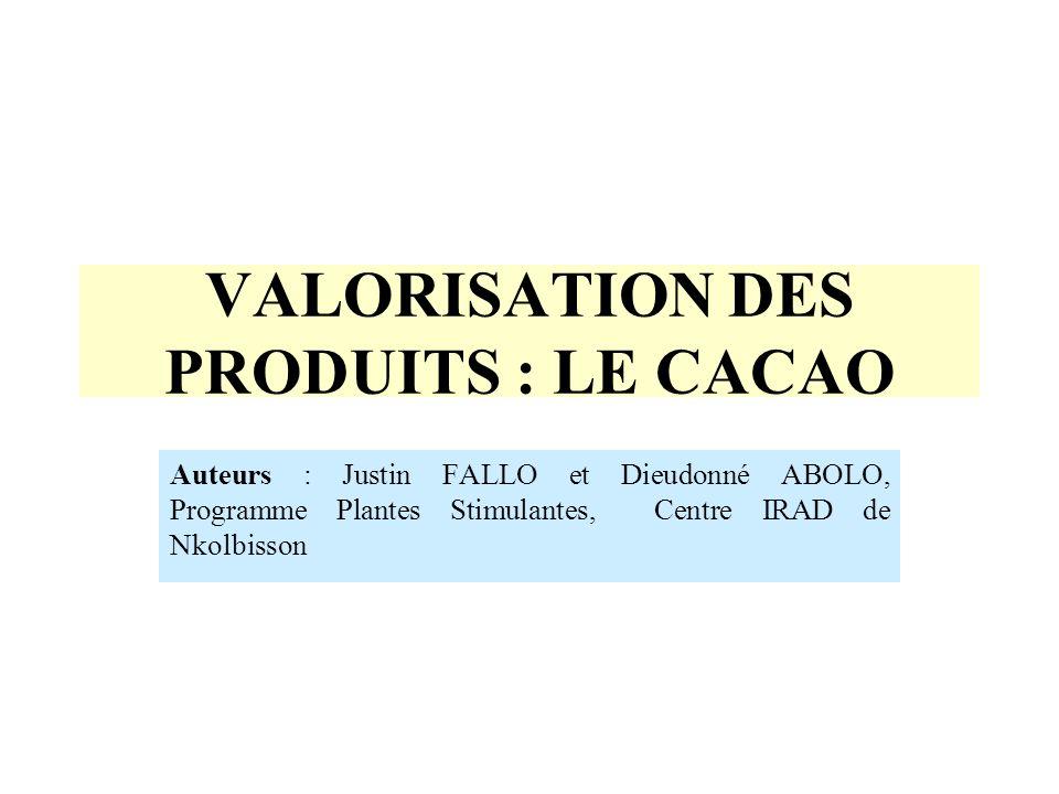 VALORISATION DES PRODUITS : LE CACAO