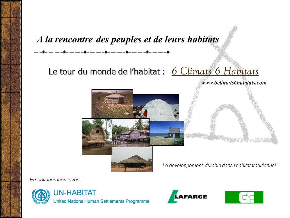 Le tour du monde de l'habitat : 6 Climats 6 Habitats