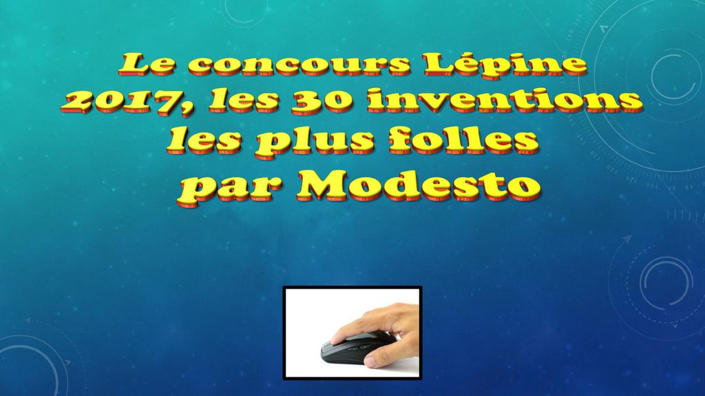le concours l pine 2017 les 30 inventions les plus folles ppt video online t l charger. Black Bedroom Furniture Sets. Home Design Ideas